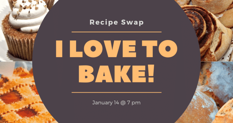 I Love to Bake Recipe Swap
